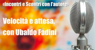 Velocità e attesa, con Ubaldo Fadini