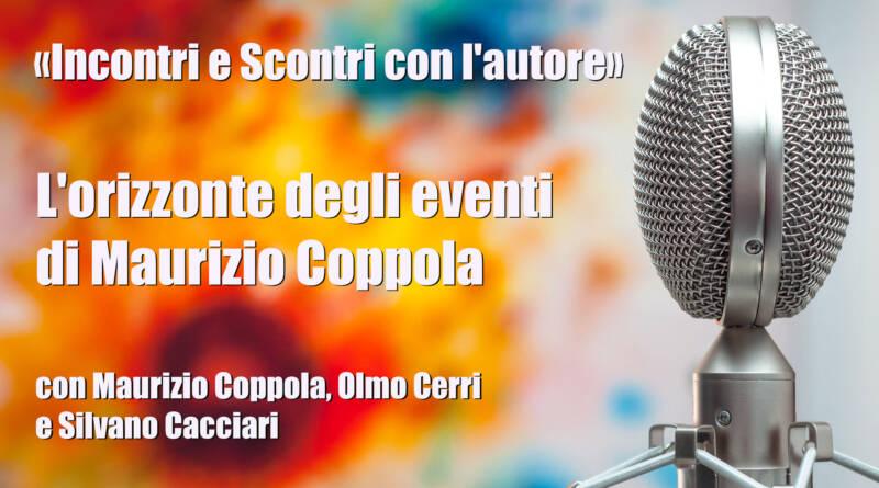 L'orizzonte degli eventi, con Maurizio Coppola 1