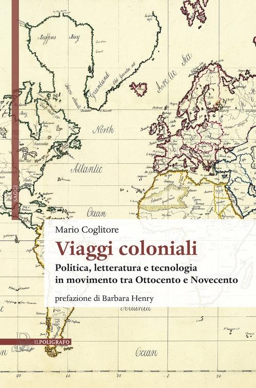 Viaggi coloniali fra politica, letteratura e tecnologia 3