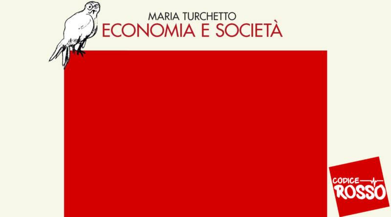 Economia e Società, Maria Turchetto