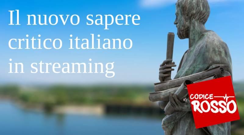 Il nuovo sapere critico italiano in streaming su Codice Rosso 1